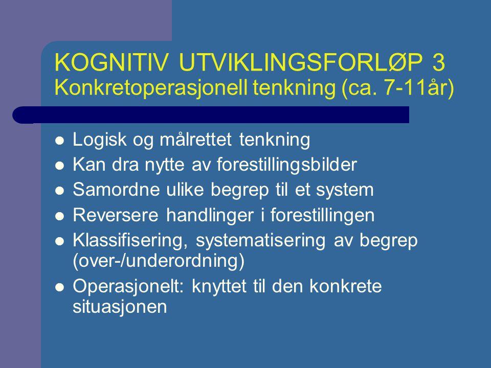 KOGNITIV UTVIKLINGSFORLØP 4 Formell-operasjonell tenkning (ca.