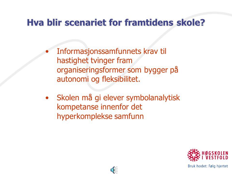 Informasjonssamfunnets krav til hastighet tvinger fram organiseringsformer som bygger på autonomi og fleksibilitet. Skolen må gi elever symbolanalytis
