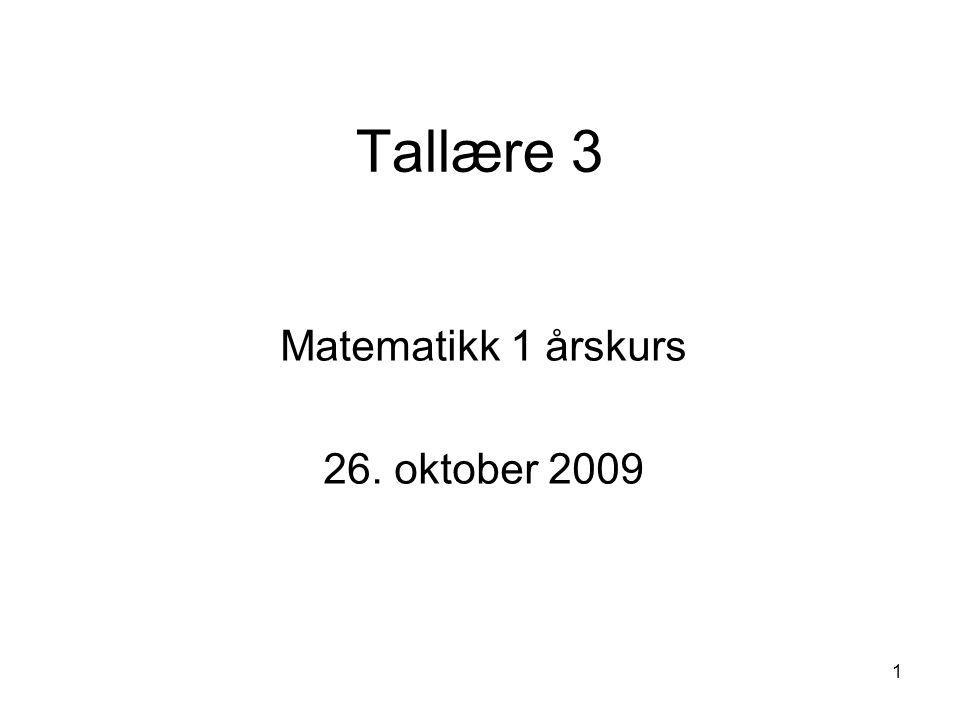1 Tallære 3 Matematikk 1 årskurs 26. oktober 2009