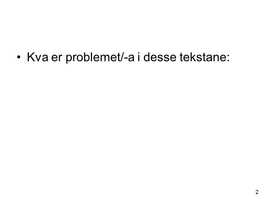 2 Kva er problemet/-a i desse tekstane: