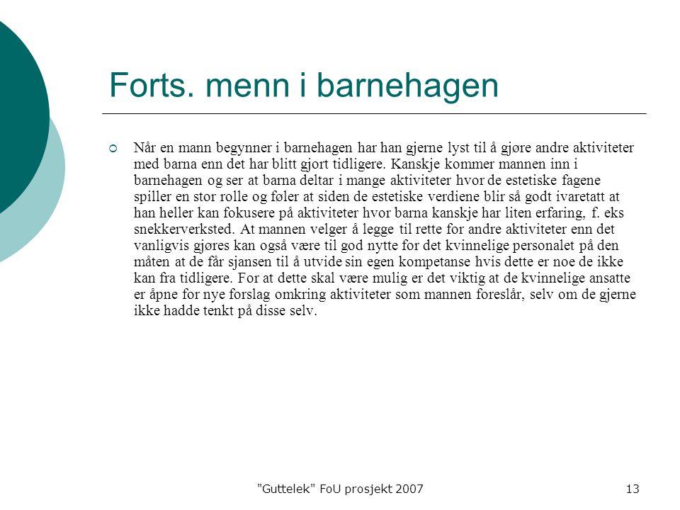 Guttelek FoU prosjekt 200713 Forts.