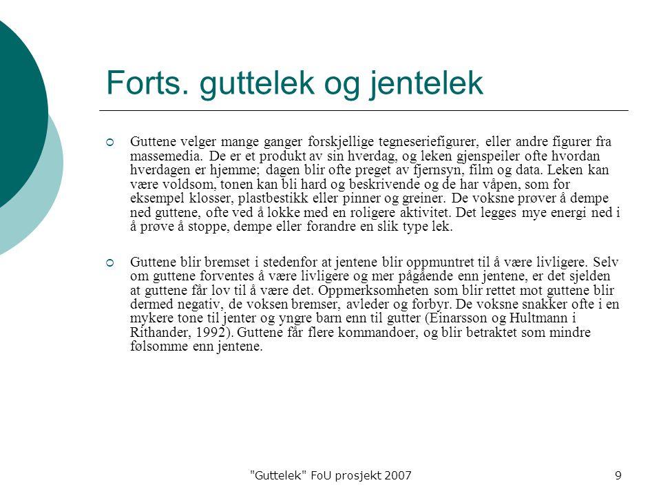Guttelek FoU prosjekt 20079 Forts.