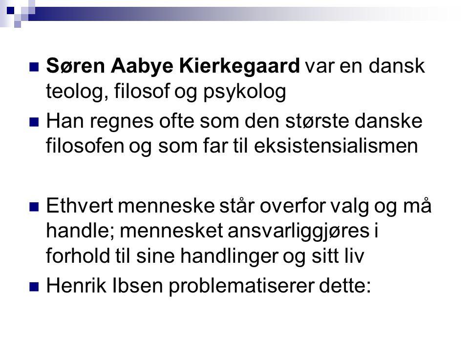 Søren Aabye Kierkegaard var en dansk teolog, filosof og psykolog Han regnes ofte som den største danske filosofen og som far til eksistensialismen Eth