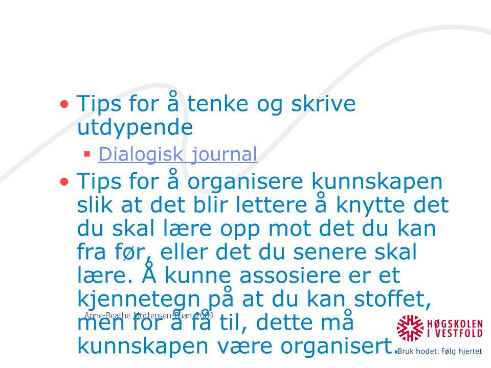 Anne-Beathe Mortensen-Buan 2009 Tips for å tenke og skrive utdypende  Dialogisk journal Dialogisk journal Tips for å organisere kunnskapen slik at de