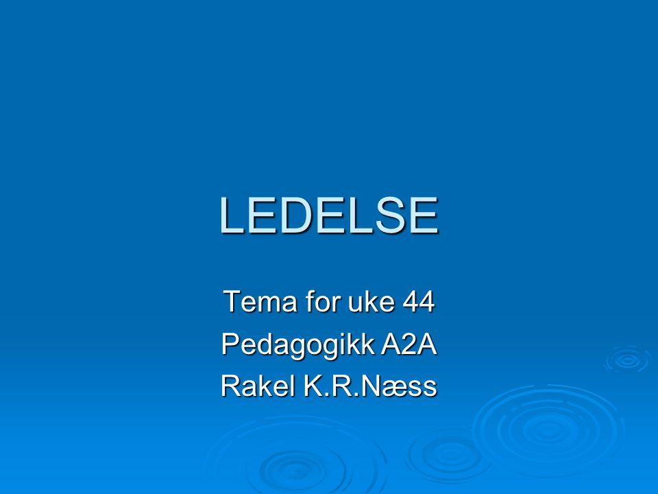 LEDERROLLEN (Hopkins 1993: I Imsen 03:401) DEN GODE LÆRER ER:  Utviklingsorientert  Læringsorientert  Elevorientert  Reflektert over praksis