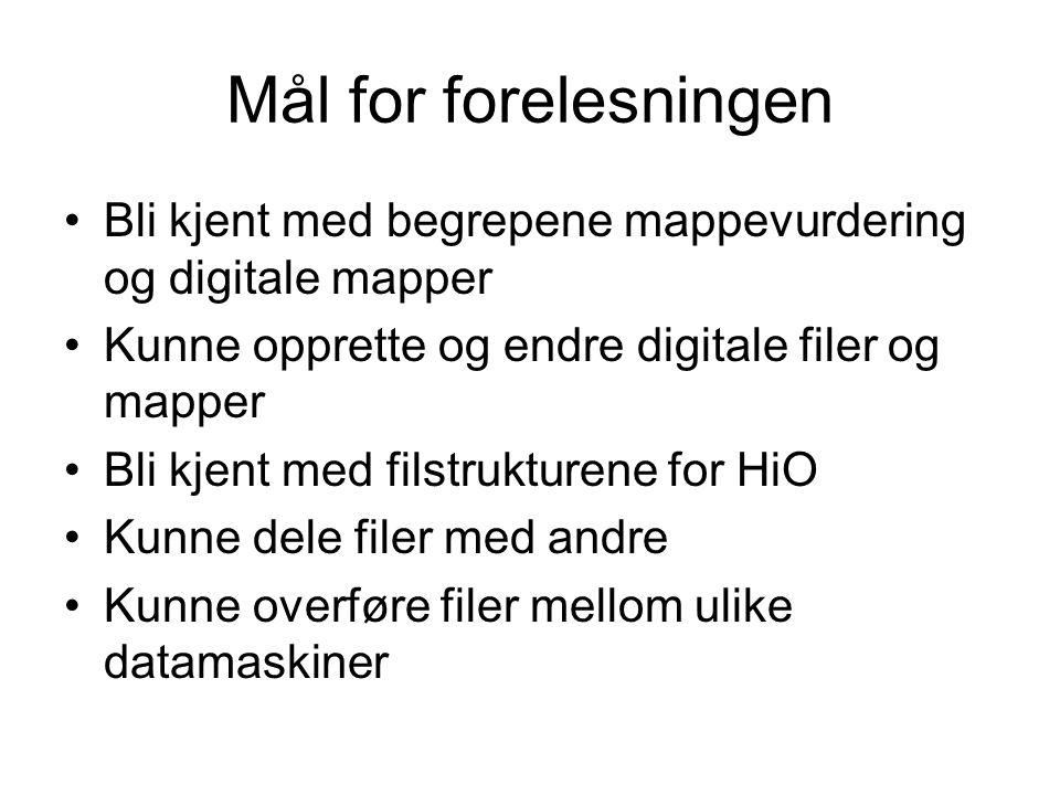 Mål for forelesningen Bli kjent med begrepene mappevurdering og digitale mapper Kunne opprette og endre digitale filer og mapper Bli kjent med filstru