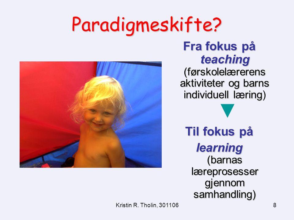 Kristin R. Tholin, 301106 9 OM Å LESE OG SKRIVE FOR Å LÆRE