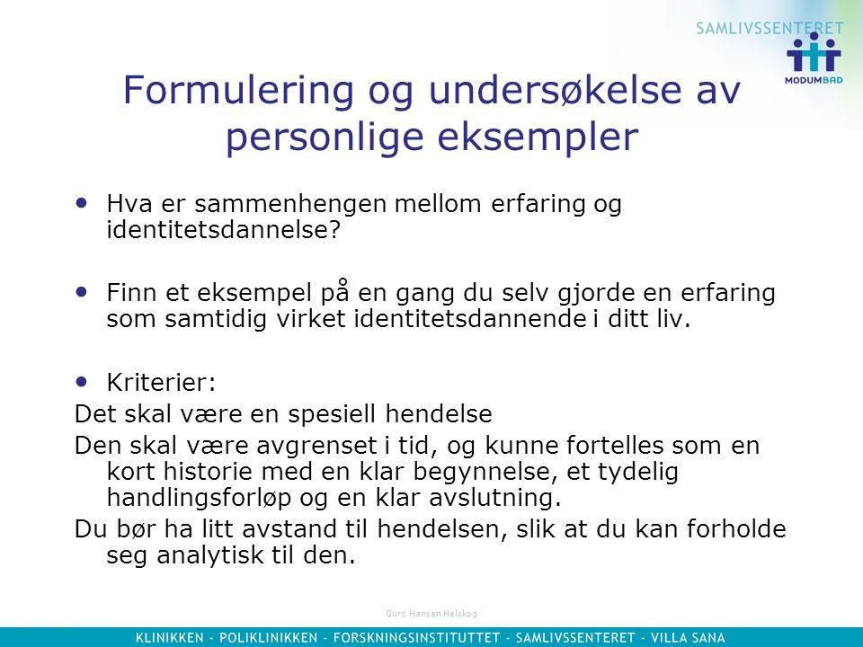 Guro Hansen Helskog Handler ikke primært om konkrete fenomener eller fakta Kan ikke knyttes til enkeltmenneskers private agenda (blir da et psykologis