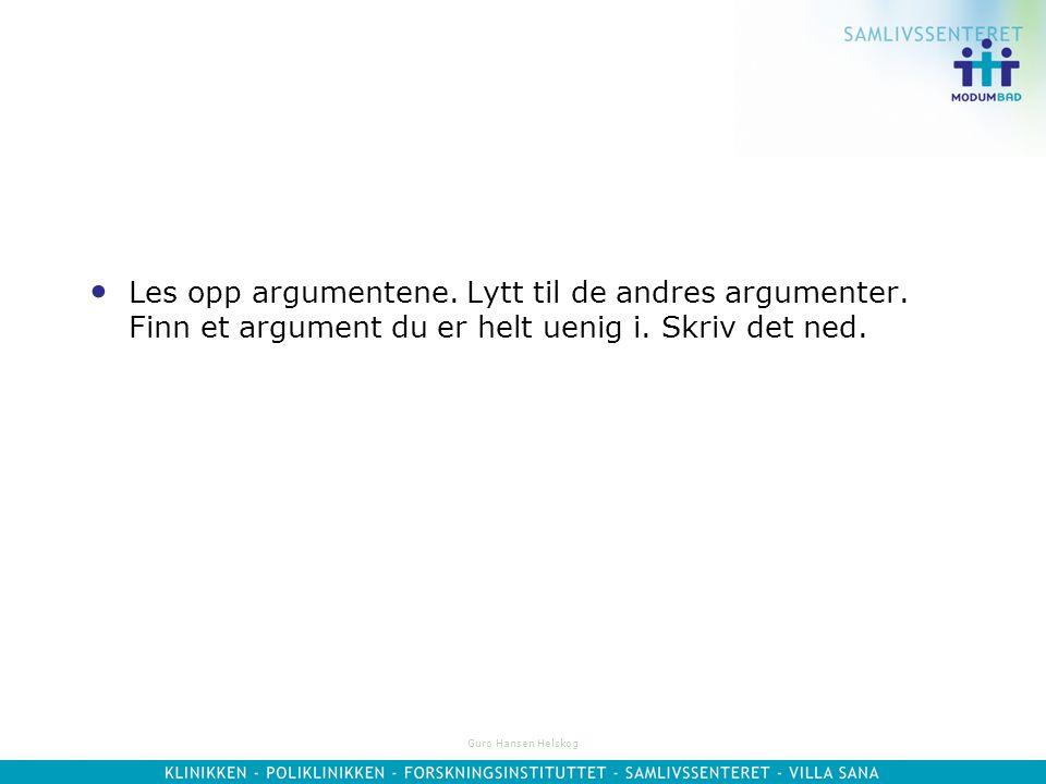 Guro Hansen Helskog Formulering og undersøkelse av argumenter Bør elever behandles likt? Ja, fordi…. Nei, fordi….