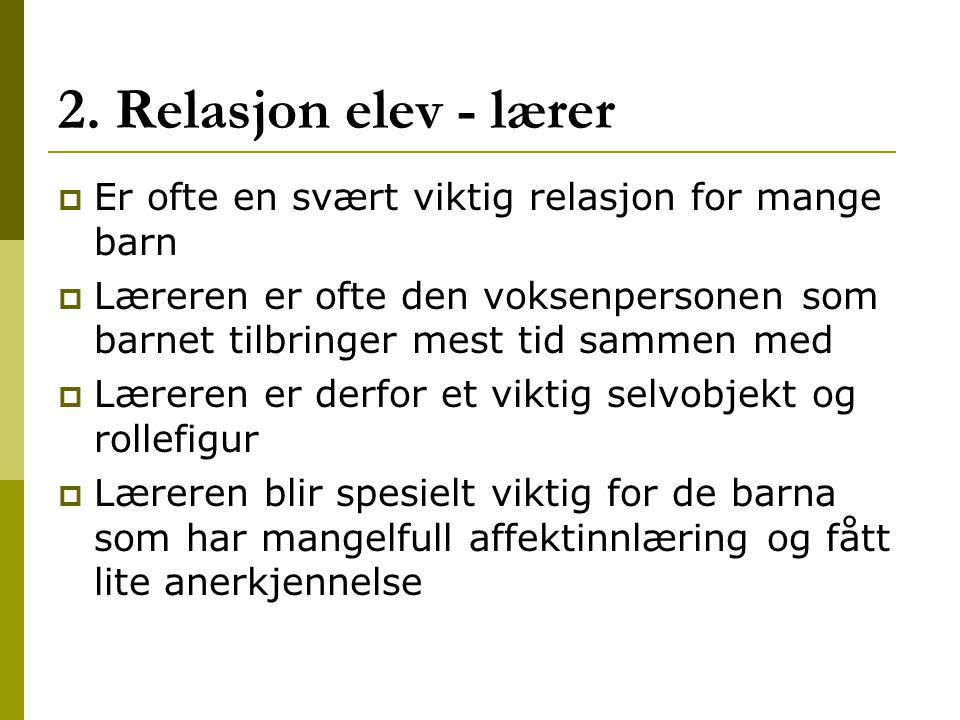 Kilder: Berg, N.B.J.(2005). Elev og menneske. Oslo: Gyldendal Akademisk.