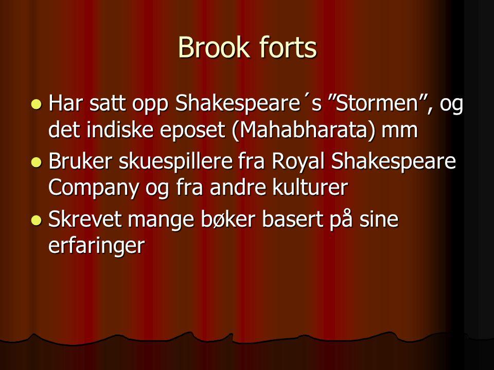 """Brook forts Har satt opp Shakespeare´s """"Stormen"""", og det indiske eposet (Mahabharata) mm Har satt opp Shakespeare´s """"Stormen"""", og det indiske eposet ("""