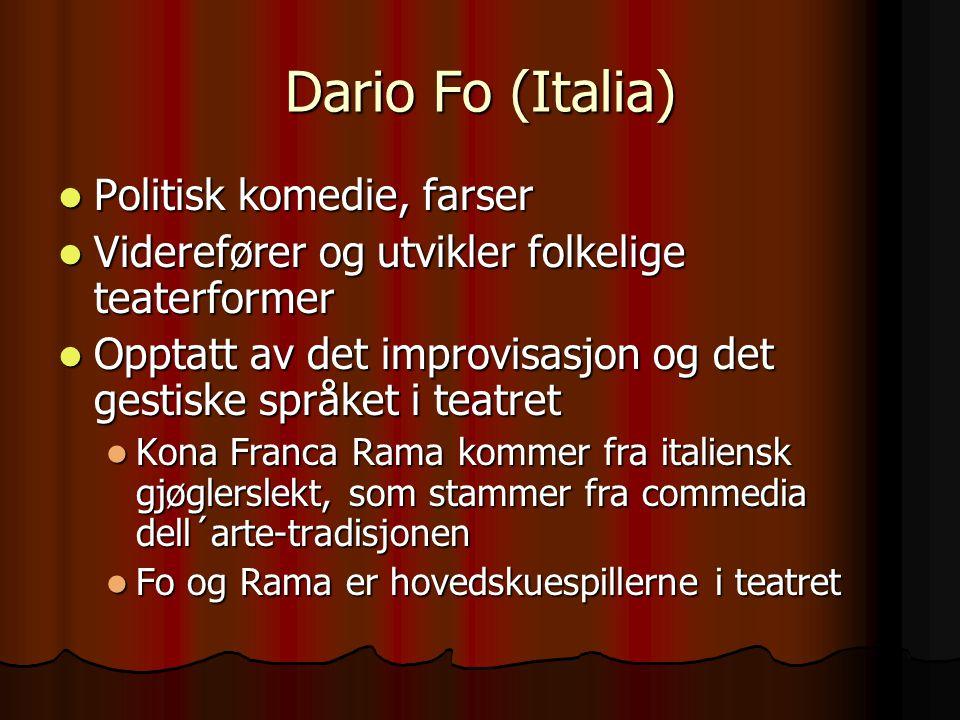 Dario Fo (Italia) Politisk komedie, farser Politisk komedie, farser Viderefører og utvikler folkelige teaterformer Viderefører og utvikler folkelige t