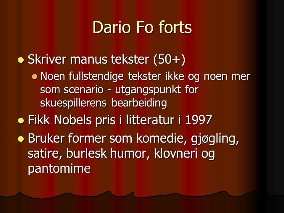 Dario Fo forts Skriver manus tekster (50+) Skriver manus tekster (50+) Noen fullstendige tekster ikke og noen mer som scenario - utgangspunkt for skue