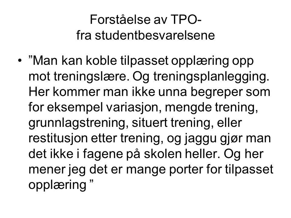 Utfordringer i TPO - fra studentbesvarelsene Skal man strekke tilpasset opplæring og tolke loven til det ytterste, krever dette et ufattelig stort arbeid for læreren.