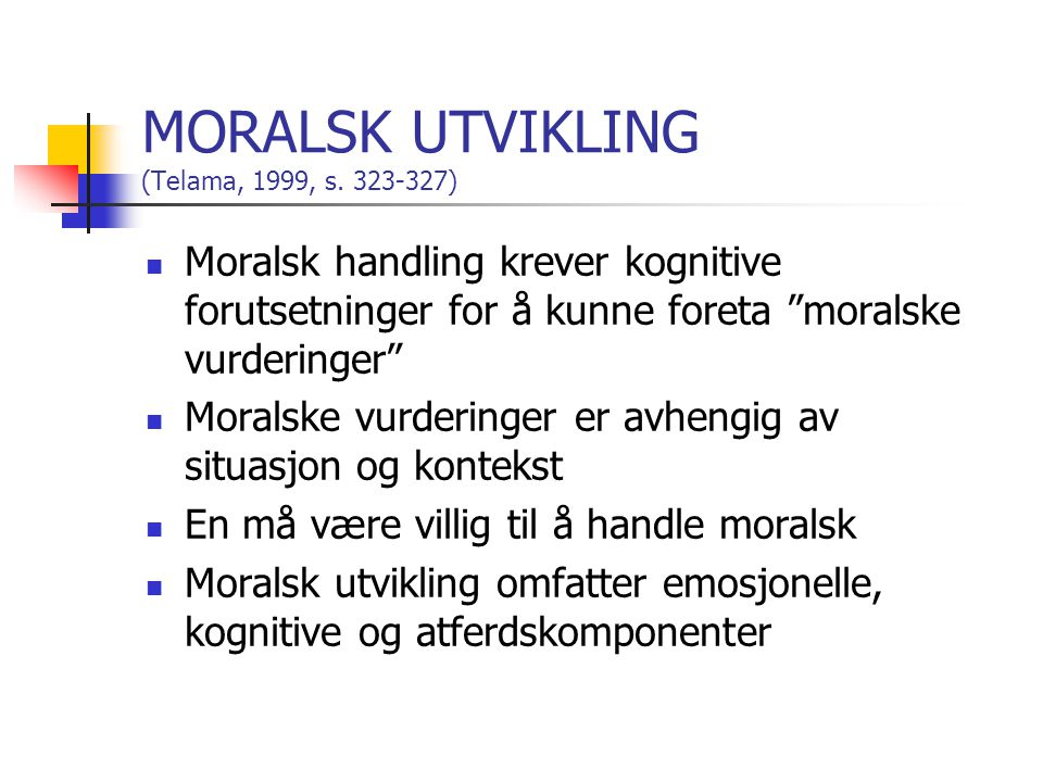 MORALSK UTVIKLING (Telama, 1999, s.