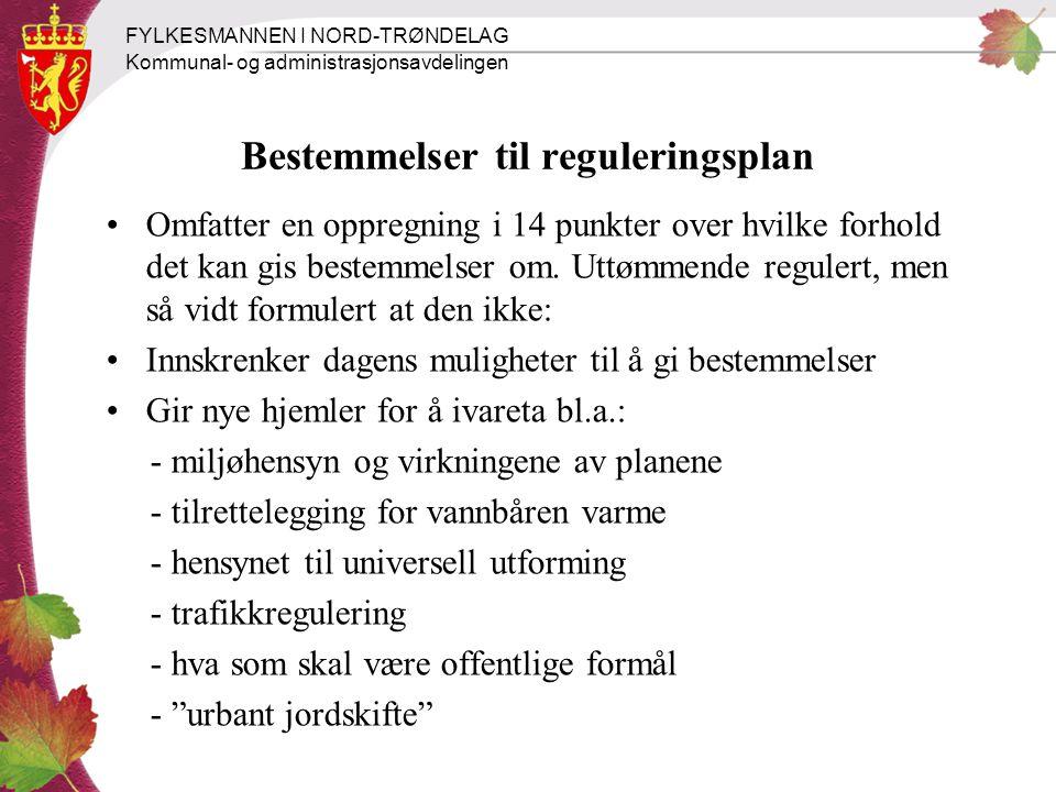 FYLKESMANNEN I NORD-TRØNDELAG Kommunal- og administrasjonsavdelingen Bestemmelser til reguleringsplan Omfatter en oppregning i 14 punkter over hvilke