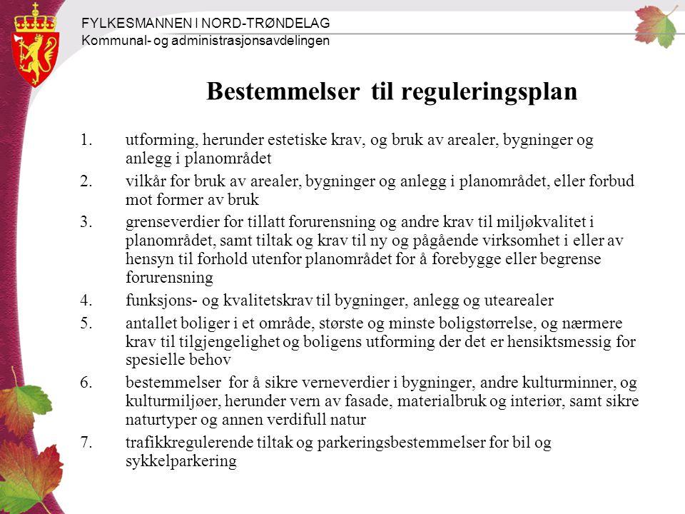 FYLKESMANNEN I NORD-TRØNDELAG Kommunal- og administrasjonsavdelingen Bestemmelser til reguleringsplan 1.utforming, herunder estetiske krav, og bruk av