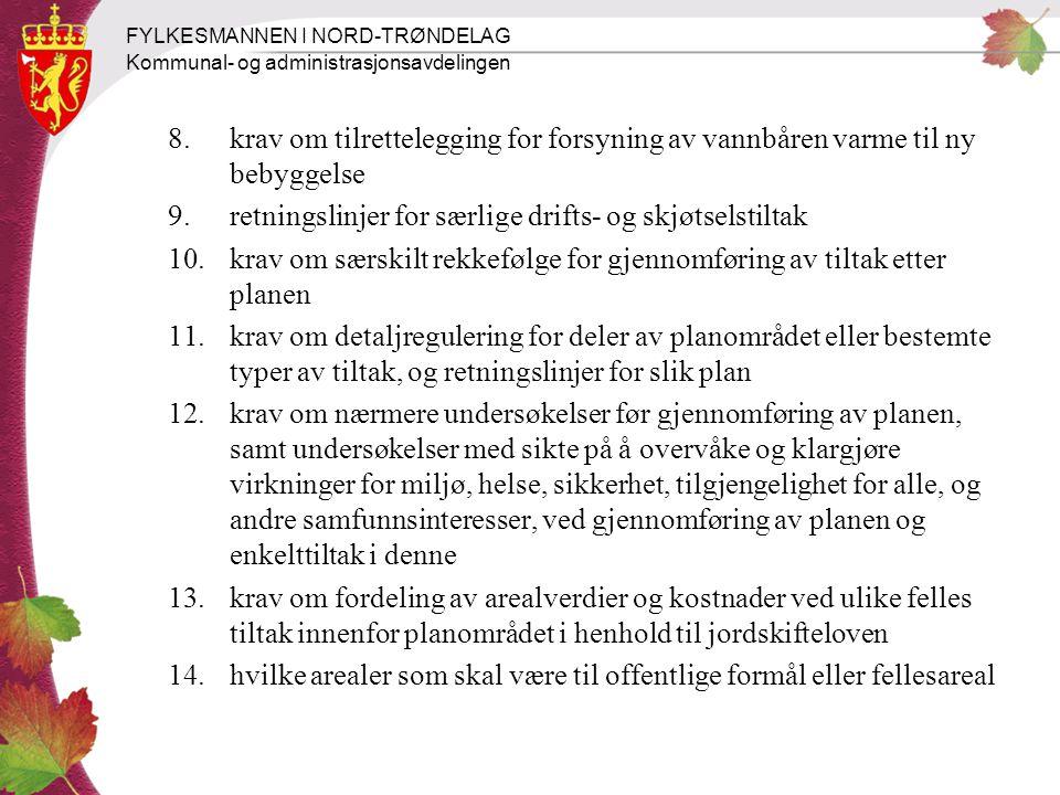 FYLKESMANNEN I NORD-TRØNDELAG Kommunal- og administrasjonsavdelingen 8.krav om tilrettelegging for forsyning av vannbåren varme til ny bebyggelse 9.re