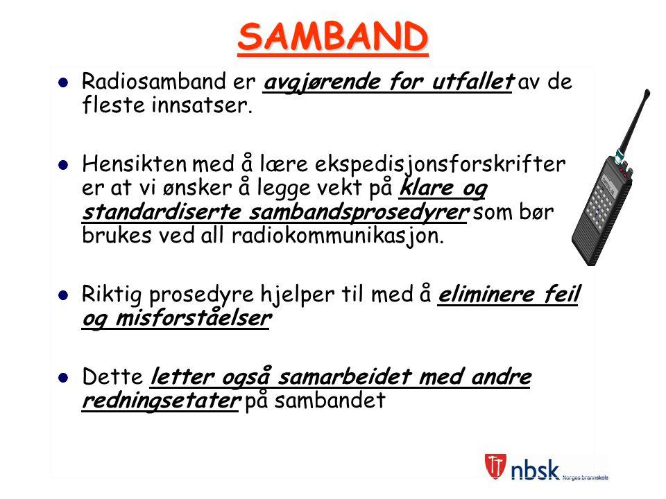 SAMBAND l Radiosamband er avgjørende for utfallet av de fleste innsatser.
