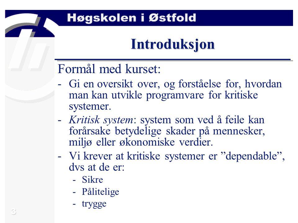 34 Definisjoner og begreper Tilfeldig (random) fault -Tilfeldig feil i HW.
