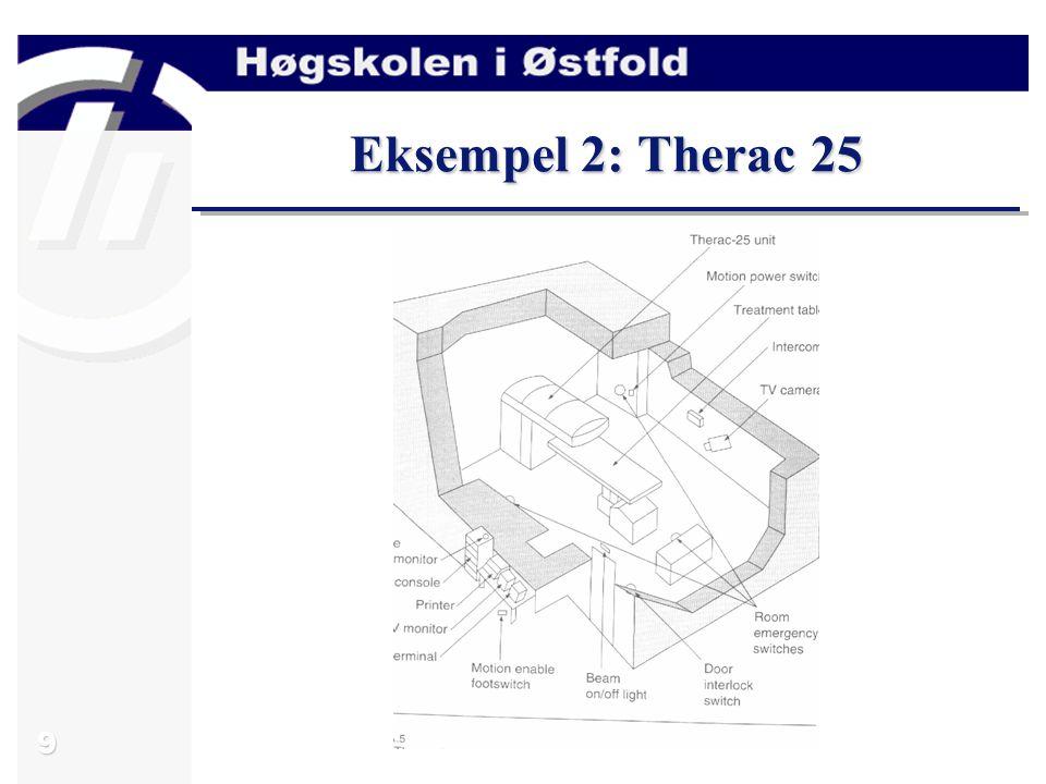 9 Eksempel 2: Therac 25