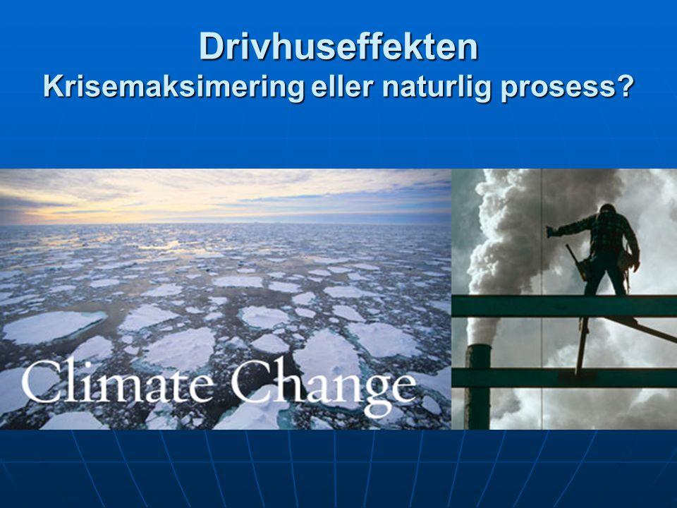 Drivhuseffekten Krisemaksimering eller naturlig prosess