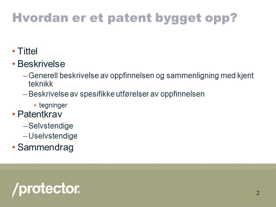 3 Beskrivelse og patentkrav Patentkrav: –Definerer beskyttelsesomfanget.
