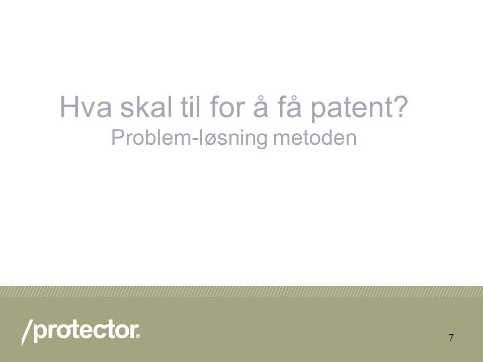 8 Nærmeste kjente løsning Problem som skal løses Finn forskjeller Oppfinnelsen Løser dette problemet.