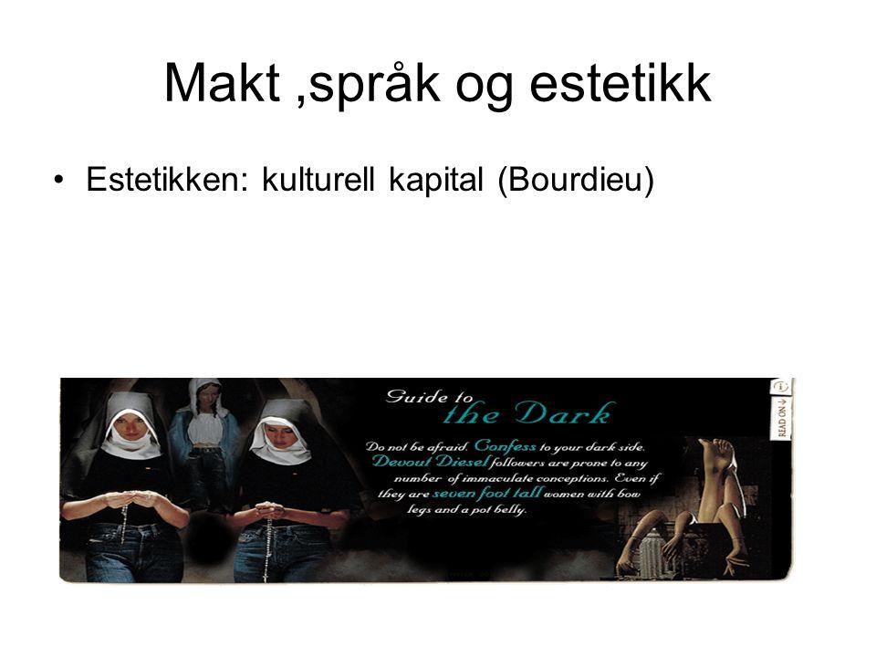 Makt,språk og estetikk Estetikken: kulturell kapital (Bourdieu)