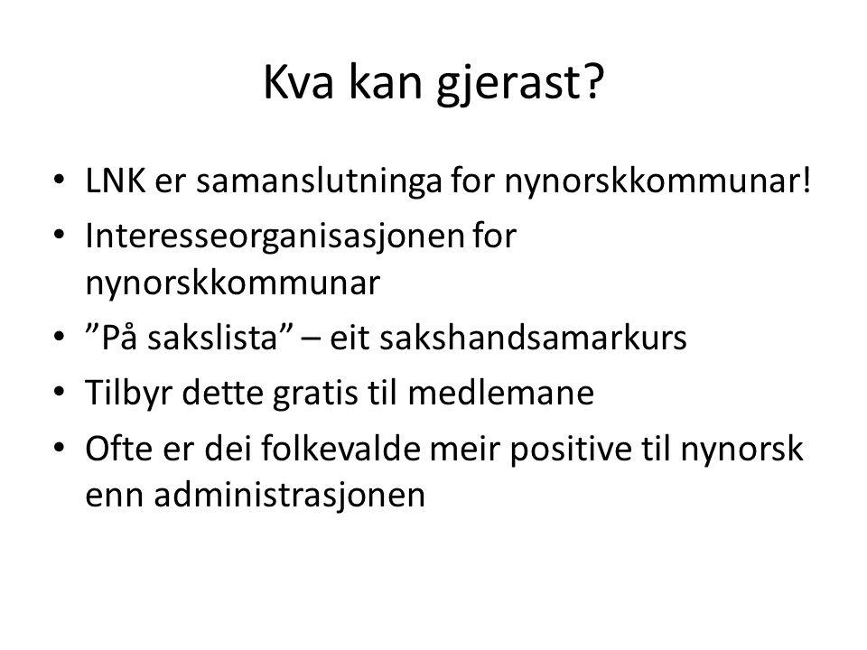 """Kva kan gjerast? LNK er samanslutninga for nynorskkommunar! Interesseorganisasjonen for nynorskkommunar """"På sakslista"""" – eit sakshandsamarkurs Tilbyr"""