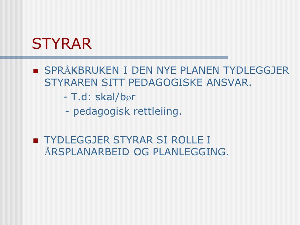 PLAN FOR KORLEIS RAMMEPLANEN SKAL INNF Ø RAST I EIGEN BARNEHAGE.
