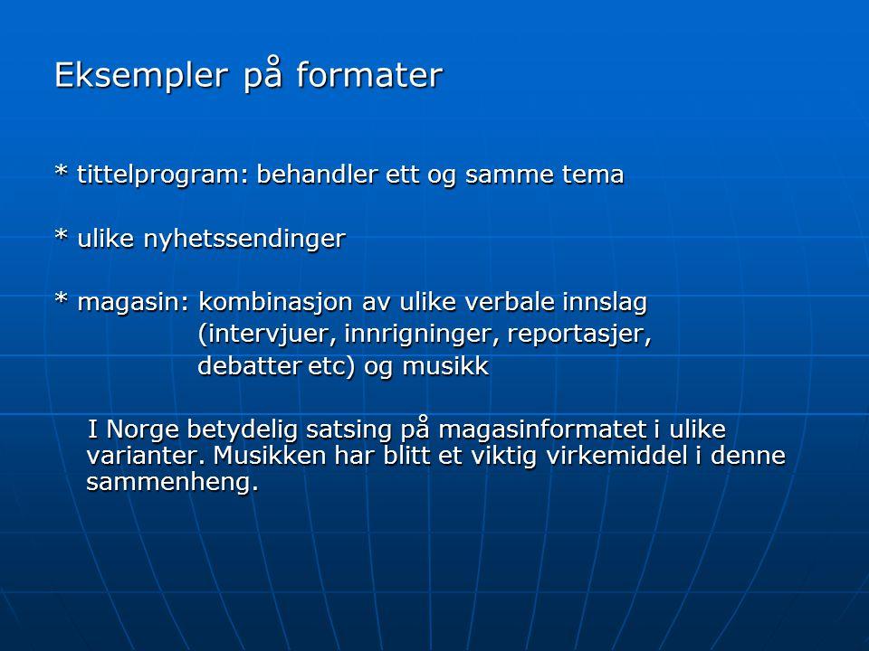 Format og form Format er en slags mal for innholdet eller en slags sjanger Format er en slags mal for innholdet eller en slags sjanger - setter rammer