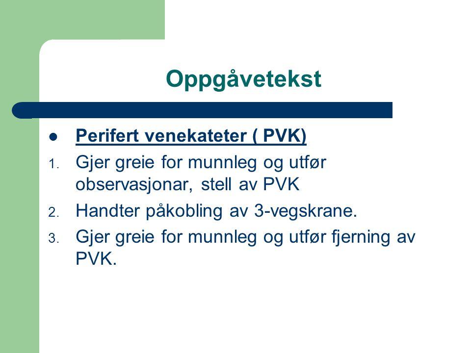 Oppgåvetekst Perifert venekateter ( PVK) 1.