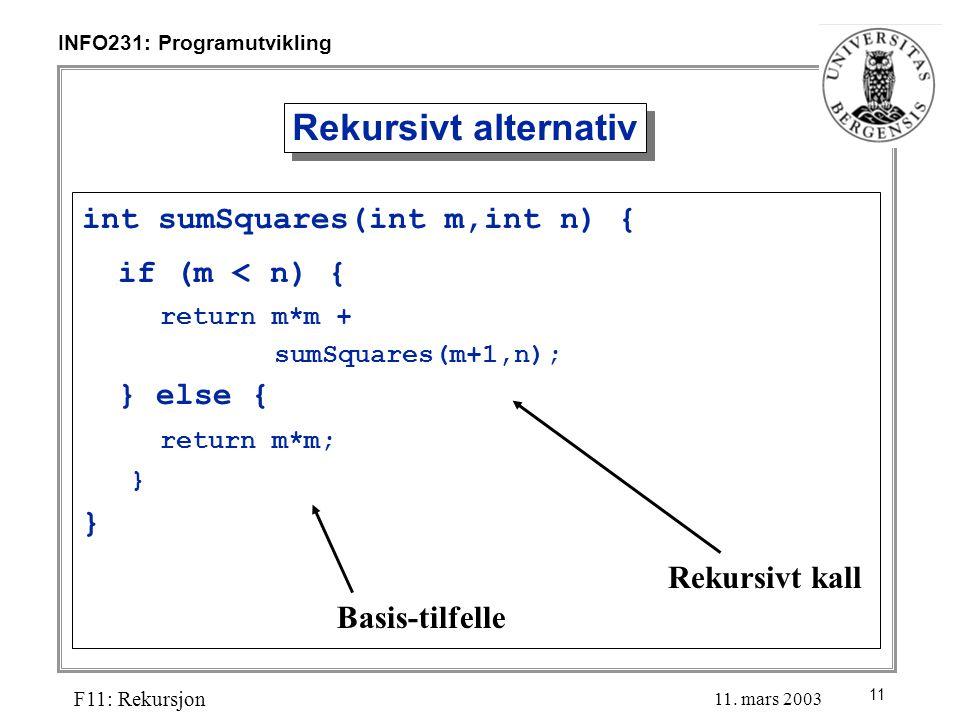 11 INFO231: Programutvikling F11: Rekursjon 11.