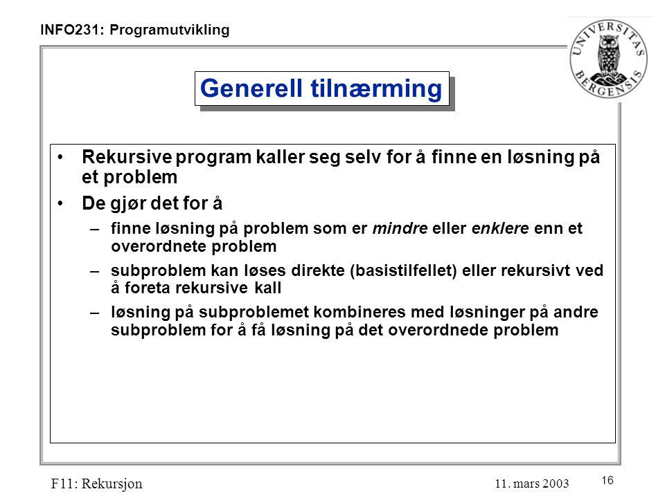 16 INFO231: Programutvikling F11: Rekursjon 11.