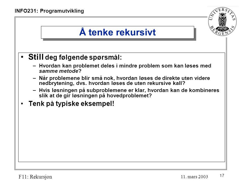 17 INFO231: Programutvikling F11: Rekursjon 11.