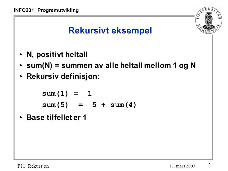2 INFO231: Programutvikling F11: Rekursjon 11.