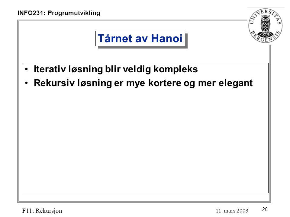 20 INFO231: Programutvikling F11: Rekursjon 11.