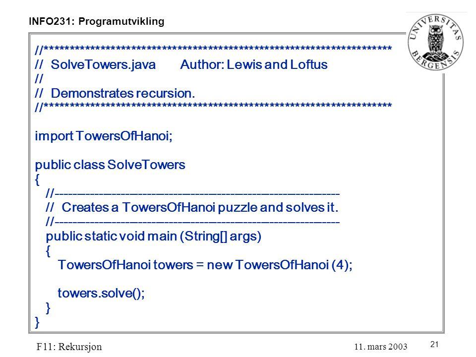 21 INFO231: Programutvikling F11: Rekursjon 11.