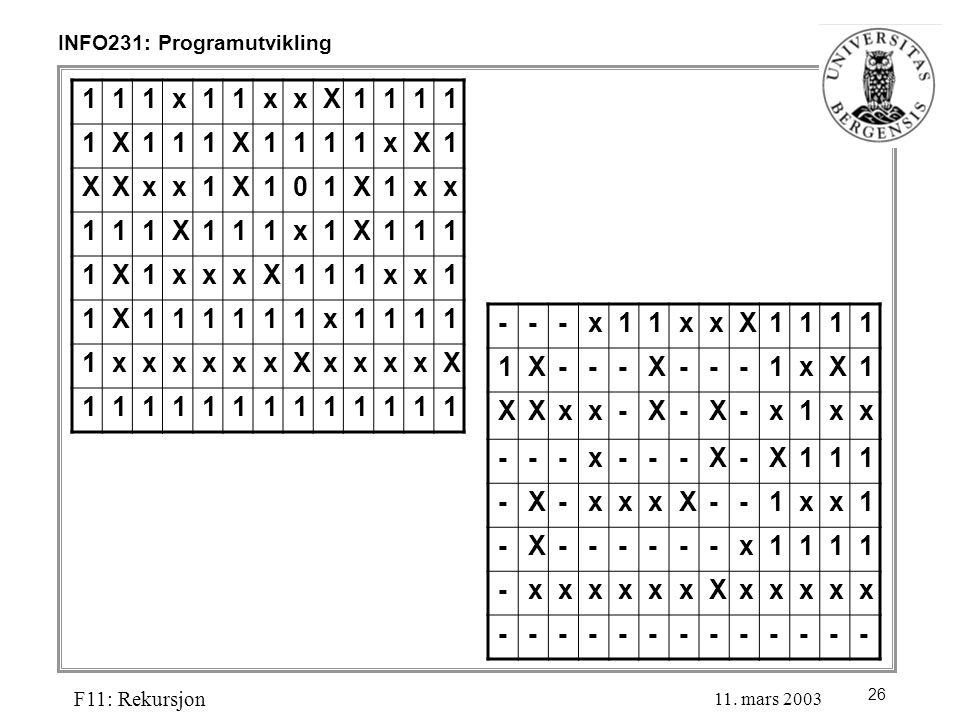 26 INFO231: Programutvikling F11: Rekursjon 11.