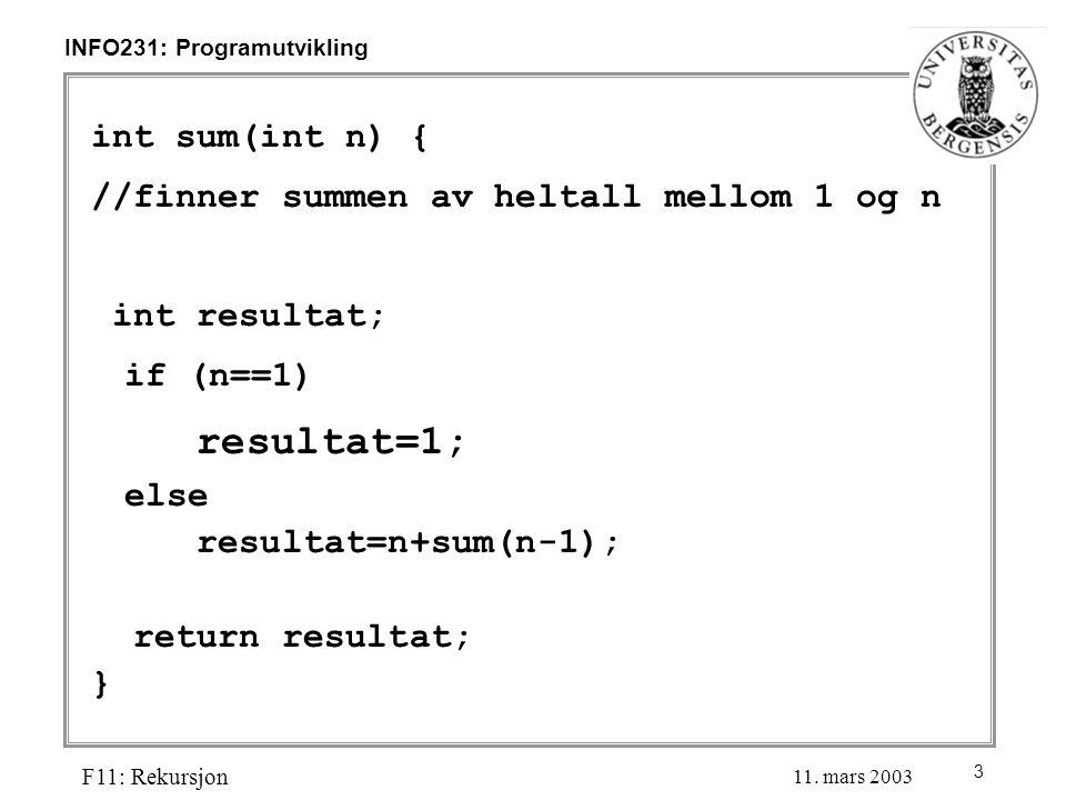 3 INFO231: Programutvikling F11: Rekursjon 11.