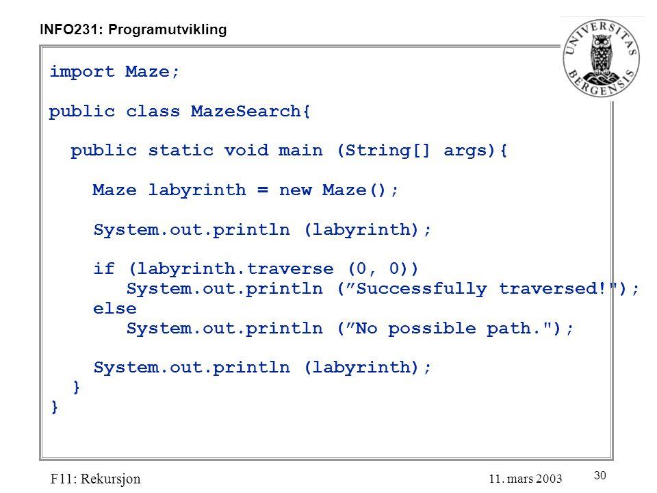 30 INFO231: Programutvikling F11: Rekursjon 11.