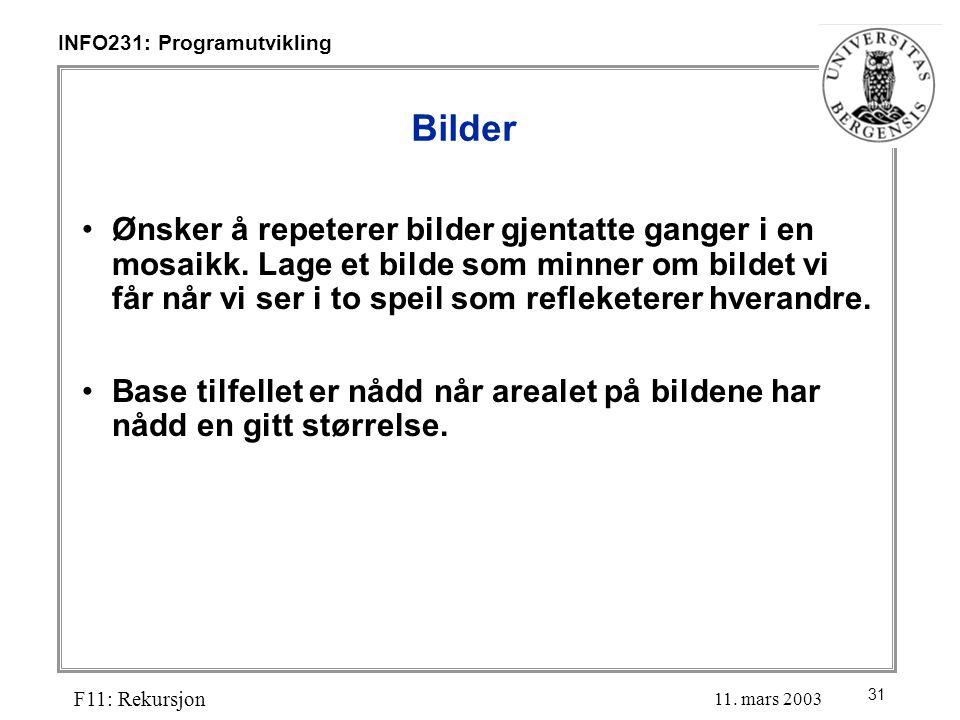 31 INFO231: Programutvikling F11: Rekursjon 11.