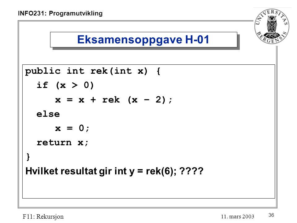 36 INFO231: Programutvikling F11: Rekursjon 11.