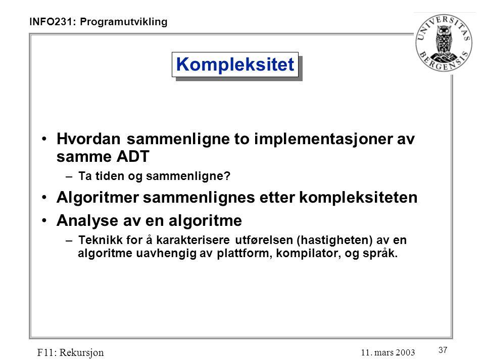 37 INFO231: Programutvikling F11: Rekursjon 11.