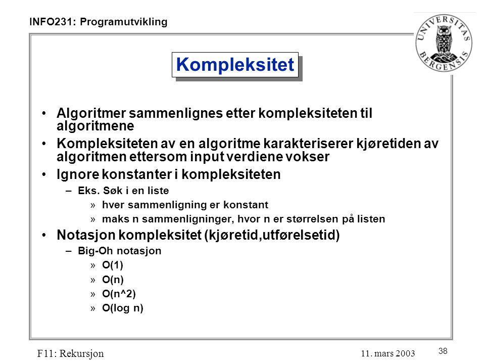 38 INFO231: Programutvikling F11: Rekursjon 11.