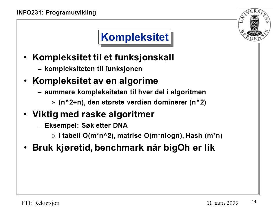 44 INFO231: Programutvikling F11: Rekursjon 11.