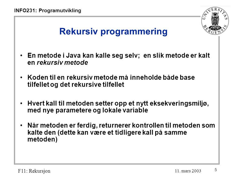 5 INFO231: Programutvikling F11: Rekursjon 11.