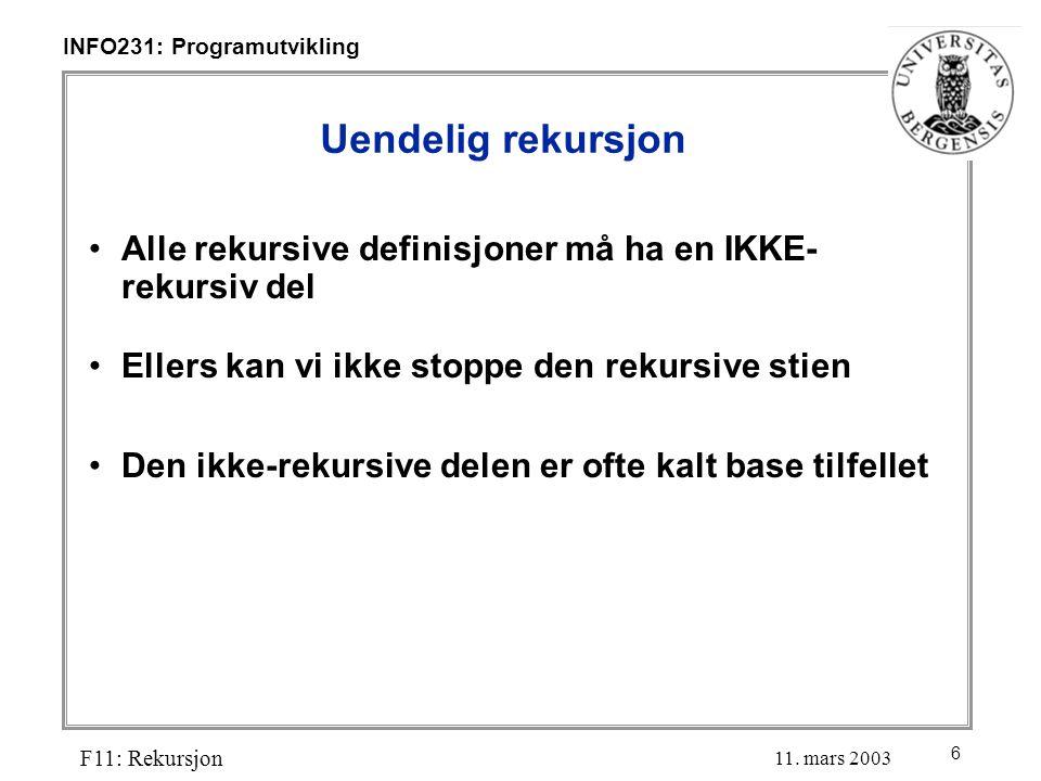 6 INFO231: Programutvikling F11: Rekursjon 11.