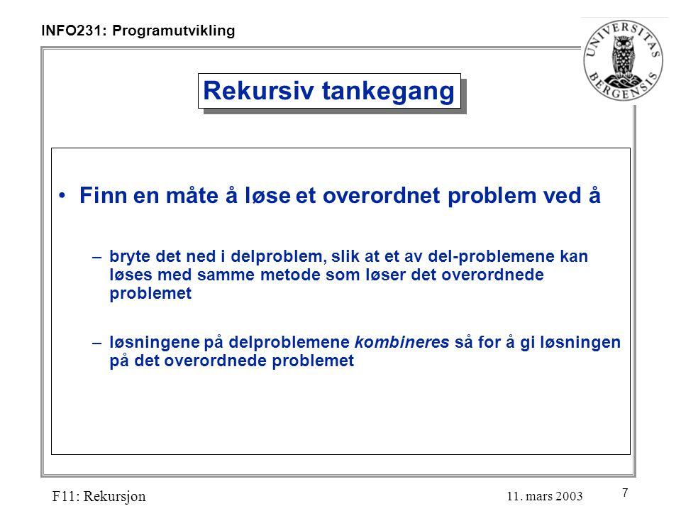 7 INFO231: Programutvikling F11: Rekursjon 11.